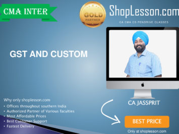 CMA Inter – GST And Custom Regular Course By CA Jassprit Johar For Dec 2020 Video Lecture + Study Material