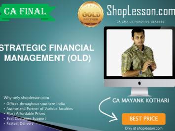 CA Final Old Syllabus SFM By CA Mayank Kothari For May 2020 & Nov 2020 Video Lecture + Study Material