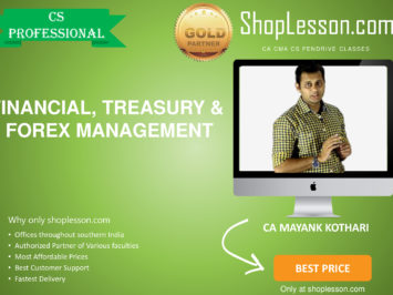 CS Professional – Financial, Treasury & Forex Management Regular Course By CA Mayank Kothari For Dec 2020 Video Lecture + Study Material
