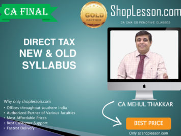 CA Final New & Old Syllabus Direct Tax Regular Course By CA Mehul Thakkar For May 2020 & Nov 2020 Video Lecture + Study Material