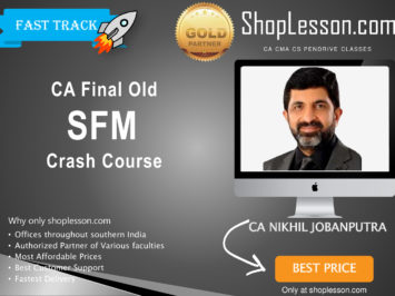 CA Final New Syllabus SFM Fast Track By CA Nikhil Jobanputra For May 2020 & Nov 2020 Video Lecture + Study Material