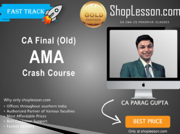 CA Final Old Syllabus AMA Crash Course By CA Parag Gupta For May 2020 & Nov 2020 Video Lecture + Study Material