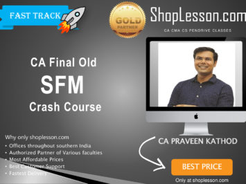 CA Final Old Syllabus SFM Crash Course By CA Praveen Khatod For May 2020 & Nov 2020 Video Lecture + Study Material