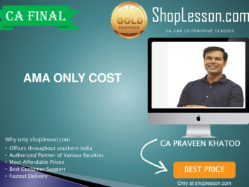 CA Final Old Syllabus AMA Only Cost Regular Course By Praveen Khatod For May 2020 & Nov 2020 Video Lecture + Study Material