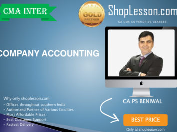 CMA Inter – Company Accounting Regular Course By CA PS Beniwal For Dec 2020 Video Lecture + Study Material