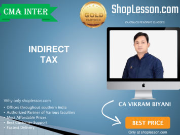 CMA Inter – Indirect Tax Regular Course By CA Vikram Biyani For Dec 2020 Video Lecture + Study Material