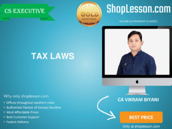 CS Executive – Tax Laws Regular Course By CA Vikram Biyani For Dec 2020 Video Lecture + Study Material