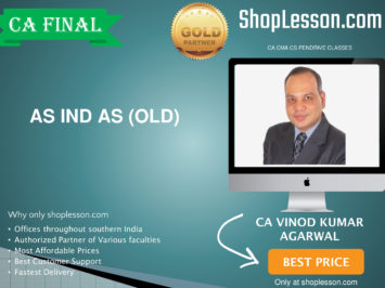 CA Final Old Syllabus As Ind As Regular Course By CA Vinod Kumar Agarwal For May 2020 & Nov 2020 Video Lecture + Study Material