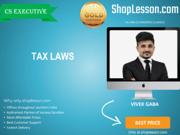 CS Executive – Tax Laws Regular Course By CA Vivek Gaba For Dec 2020 Video Lecture + Study Material
