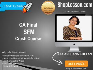 CA Final New Syllabus SFM Crash Course By CFA Archana Khetan For May 2020 & Nov 2020 Video Lecture + Study Material