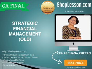 CA Final Old Syllabus SFM Regular Course By CFA Archana Khetan For May 2020 & Nov 2020 Video Lecture + Study Material