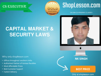 CS Executive – Capital Market & Security Laws Regular Course By CS NK Singh For Dec 2020 Video Lecture + Study Material