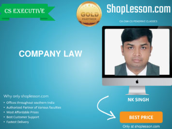 CS Executive – Company Law Regular Course By CS NK Singh For Dec 2020 Video Lecture + Study Material