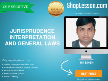 CS Executive – Jurisprudence Interpretation And General Laws By CS NK Singh For Dec 2020 Video Lecture + Study Material