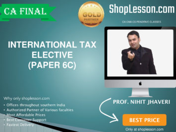 CA Final New Syllabus International Tax Elective Paper Regular Course By Prof Nihit Jhaveri For May 2020 & Nov 2020 Video Lecture + Study Material