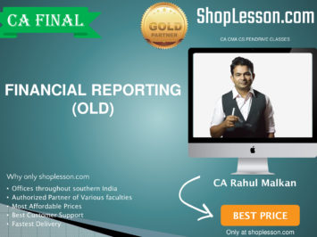 CA Final Old Syllabus Financial Reporting Regular Course By CA Rahul Malkan For May 2020 & Nov 2020 Video Lecture + Study Material