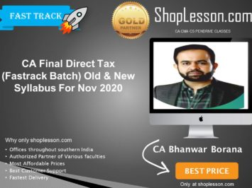 CA Final New Syllabus Direct Tax Fast Track By CA Bhanwar Borana For May 2020 & Nov 2020 Video Lecture + Study Material