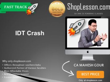 CA Final New & Old Syllabus IDT Crash Course By CA Mahesh Gour For May 2020 & Nov 2020 Video Lecture + Study Material