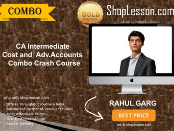 CA Intermediate Cost and Adv. Accounts Combo Crash Course By CA Rahul Garg For Nov 2020 Onwards Video Lecture + Study Material
