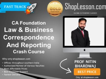 CA Foundation Law & Business Correspondence And Reporting Crash Course By Prof. Nitin Bhardwaj For Nov 2020 Onwards Video Lecture + Study Material