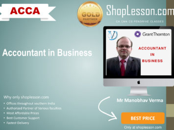 ACCA by VGLD- Accountant in Business by Mr Manobhav Verma – In Google Drive/Pen Drive/Online