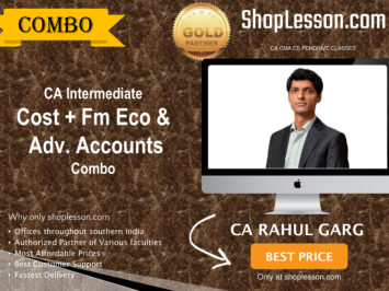 CA Intermediate Cost + Fm Eco. + Adv. Accounts Combo Crash Course By CA Rahul Garg For Nov 2020 Onwards Video Lecture + Study Material