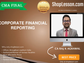 CMA Final – Corporate Financial Reporting Regular Course By CA Raj Agrawal For Dec 2020 Video Lecture + Study Material