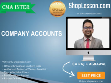 CMA Inter – Company Accounts Regular Course By CA Raj Agrawal For Dec 2020 Video Lecture + Study Material