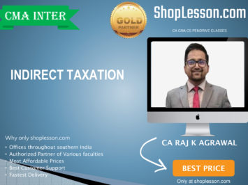 CMA Inter – Indirect Taxation Regular Course By CA Raj Agrawal For Dec 2020 Video Lecture + Study Material