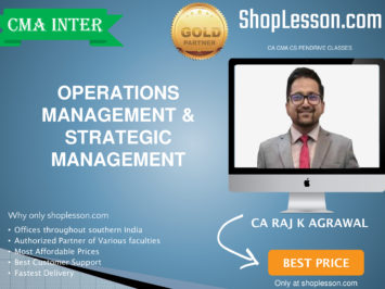CMA Inter – Operations Management Strategic Management By CA Raj Agrawal & CA Shilpum Khanna For Dec 2020 Video Lecture + Study Material