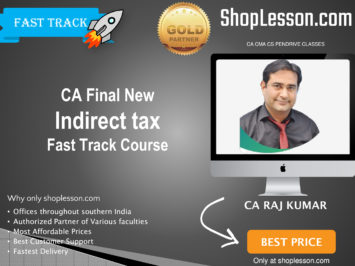 CA Final New Syllabus Indirect Tax Fast Track By CA RajKumar For May 2020 & Nov 2020 Video Lecture + Study Material