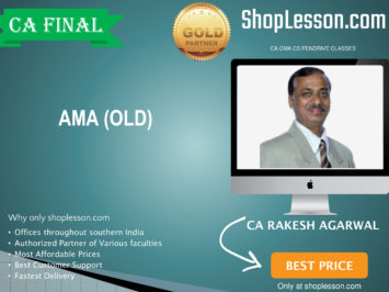 CA Final Old Syllabus AMA Regular Course By CA Rakesh Agrawal For May 2020 & Nov 2020 Video Lecture + Study Material