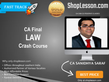 CA Final New Syllabus Law Crash Course By CA Sanidhya Saraf For May 2020 & Nov 2020 Video Lecture + Study Material