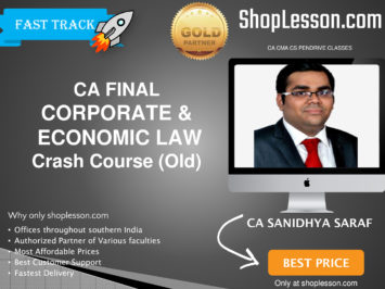 CA Final Old Syllabus Corporate & Economic Law Crash Course By CA Sanidhya Saraf For May 2020 & Nov 2020 Video Lecture + Study Material