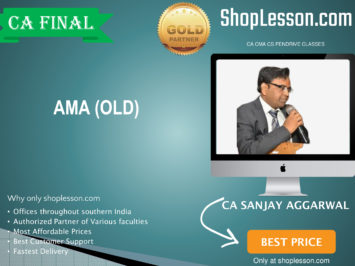 CA Final Old Syllabus AMA Regular Course By CA Sanjay Aggarwal For May 2020 & Nov 2020 Video Lecture + Study Material