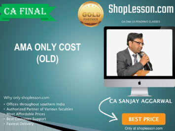CA Final Old Syllabus AMA Only Cost Regular Course By CA Sanjay Aggarwal For May 2020 & Nov 2020 Video Lecture + Study Material