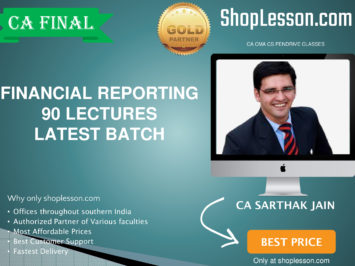 CA Final New Syllabus Financial Reporting 90 Lectures Latest Batch Regular Course By CA Sarthak Jain For May 2020 & Nov 2020 Video Lecture + Study Material