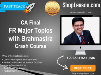 CA Final New Syllabus FR Crash Course Major Topics with Brahmastra By CA Sarthak Jain For May 2020 & Nov 2020 Video Lecture + Study Material
