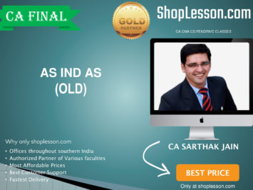 CA Final Old Syllabus AS IND AS By CA Sarthak Jain For May 2020 & Nov 2020 Video Lecture + Study Material