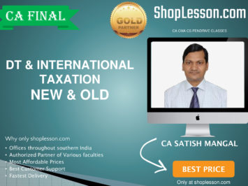 CA Final New & Old Syllabus DT & International Taxation Regular Course By CA Satish Mangal For May 2020 & Nov 2020 Video Lecture + Study Material