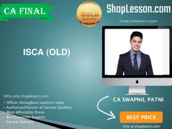 CA Final Old Syllabus ISCA Regular Course By CA Swapnil Patni For May 2020 & Nov 2020 Video Lecture + Study Material