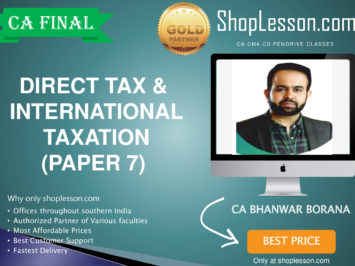 CA Final New Syllabus Paper 7 Direct Tax & International Taxation Regular By CA Bhanwar Borana For May 2020 & Nov 2020 Video Lecture + Study Material