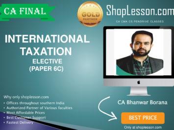 CA Final New Syllabus Paper 6C International Taxation Elective May & Nov 2020 Exams By CA Bhanwar Borana For May 2020 & Nov 2020 Video Lecture + Study Material