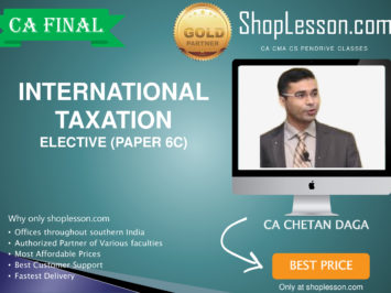 CA Final New Syllabus International Taxation Elective Paper in Fully English By CA Chetan Daga For May 2020 & Nov 2020 Video Lecture + Study Material