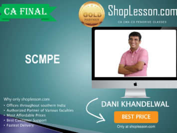 CA Final New Syllabus SCMPE Regular Course By CA Dani Khandelwal For May 2020 & Nov 2020 Video Lecture + Study Material