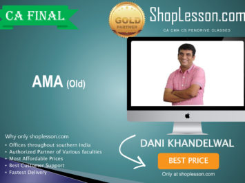 CA Final Old Syllabus Ama Regular Course By CA Dani Khandelwal For May 2020 & Nov 2020 Video Lecture + Study Material
