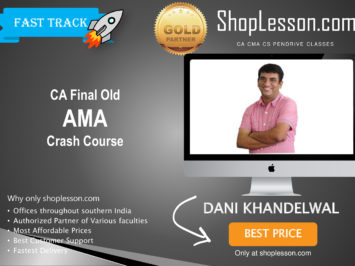 CA Final Old Syllabus AMA Crash Course By Dani Khandelwal For May 2020 & Nov 2020 Video Lecture + Study Material