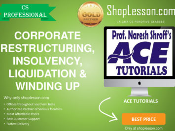 CS Professional – Corporate Restructuring, Insolvency, Liquidation & Winding up Regular Course By Ace Tutorial For Dec 2020 Video Lecture + E-Book