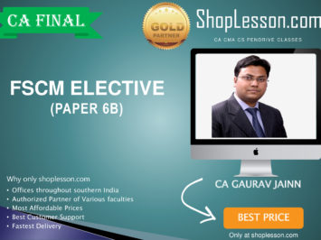 CA Final New Syllabus FSCM PAPER 6B Elective Paper By CA Gaurav Jainn For May 2020 & Nov 2020 Video Lecture + Study Material