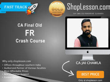 CA Final Old Syllabus FR Only Chapter Crash & Regular CourseBy CA Jai Chawla For May 2020 & Nov 2020 Video Lecture + Study Material